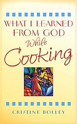What I Learned From God While Cooking